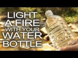 Start a Fire Using a Water Bottle