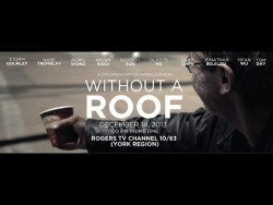 Without A Roof – Toronto Homeless Documentary
