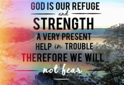 Psalm 46: God is our refuge and strength, a very present help in trouble