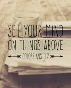 Selfish world getting you down? Set your mind on things above!