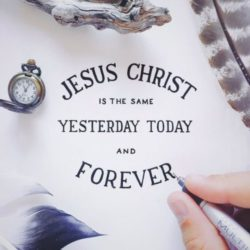 Jesus Christ Always Remains the Same
