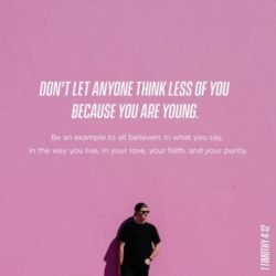 Don't let anyone think less of you because you're young