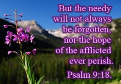 Needy shall not be forgotten and hope of the poor will not perish