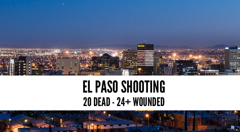 El Paso Shooting: 20 Dead and 24+ Wounded