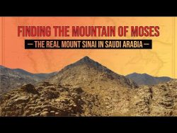 Real Mount Sinai found in Saudi Arabia (Mountain of Moses)